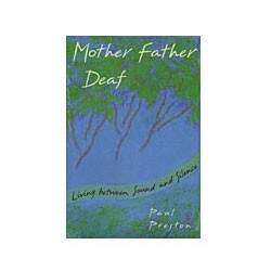 mother father deaf living between sound and silence by paul preston essay Spouse of deaf adult publications paul preston mother father deaf: living between sound and silence children of deaf adults coda essay.